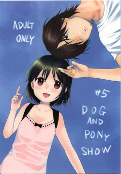 Dog and Pony SHOW #5