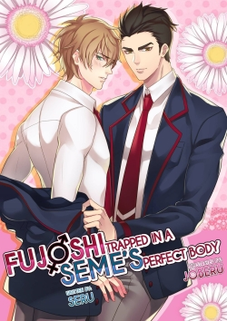 Fujoshi Trapped in a Seme's Perfect Body 1, 2
